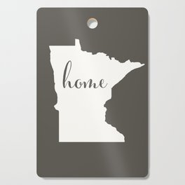 Minnesota is Home - White on Charcoal Cutting Board