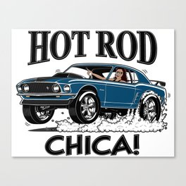 Hot Rod CHICA -1 Canvas Print