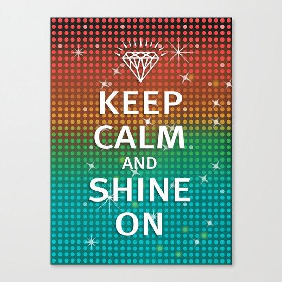Keep Calm and Shine On (You Crazy Diamond) Canvas Print