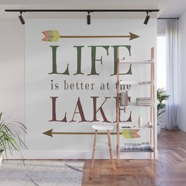 Life Is Better At The Lake - Summer Camp Camping Holiday Vacation Gift Wall Mural