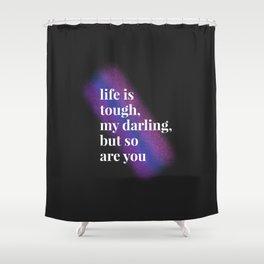 Tough Darling Shower Curtain