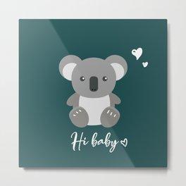 Hi baby | the Kuala animal | green with gray Metal Print