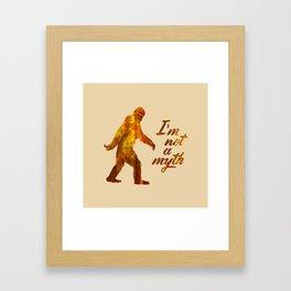 "Big Foot ""I'm not a Myth"" Framed Art Print"