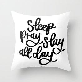 Sleep Pray Slay All Day Throw Pillow