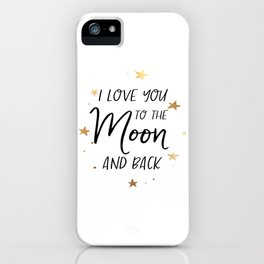 I love you to the moon and back digital print - wall art - printable quotes iPhone Case