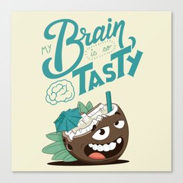 My brain is so tasty Canvas Print