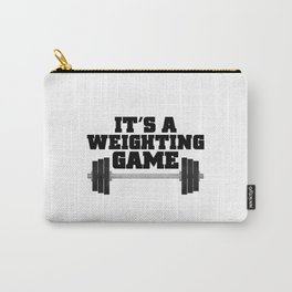 It's A Weighting Game Carry-All Pouch