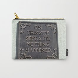 Nothing happened - historical sign Carry-All Pouch