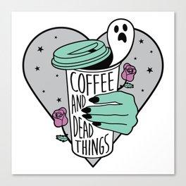 Coffee & Dead Things Canvas Print
