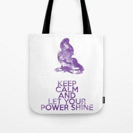 Keep Calm and Let Your Power Shine Tote Bag