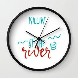 Killin My Liver At The River Wall Clock