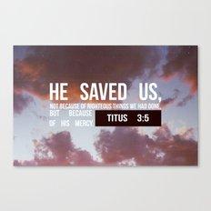 HE SAVED US Canvas Print
