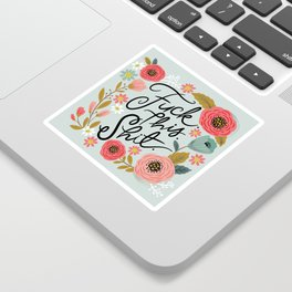 Pretty Swe*ry: F this Sh*t Sticker