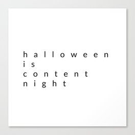 halloween is content night Canvas Print