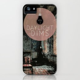 Daylight Dims Vol 2 Cover iPhone Case