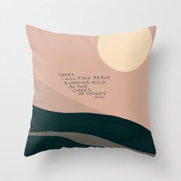 """""""Today I Will Find Peace Running Wild In The Chaos Of Things."""" Throw Pillow"""