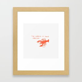 The World is Your Lobster Framed Art Print