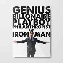 Iron Man - Genius, Billionaire, Playboy, Philanthropist. Metal Print