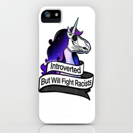 Introverted But Will Fight Racists iPhone Case
