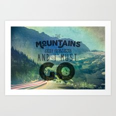 Forest Mountains Wanderlust Adventure Saying - The Mountains are Calling and I Must Go Art Print