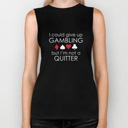 I Could Give Up Gambling Biker Tank