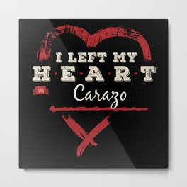 I Left My Heart In Carazo Pride Metal Print