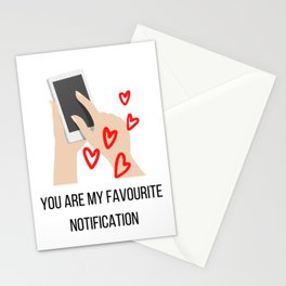 You Are My Favourite Notification  Stationery Cards