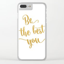 Be the best of you Clear iPhone Case