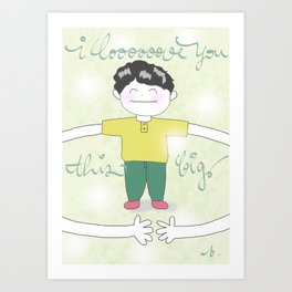 I Love You This Big Art Print