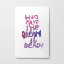Who Says? Metal Print