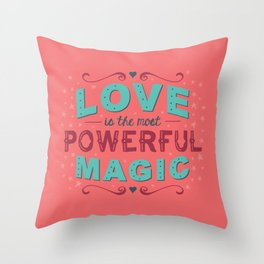 Love is the Most Powerful Magic Throw Pillow