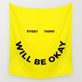 Everything Will Be Okay Wall Tapestry