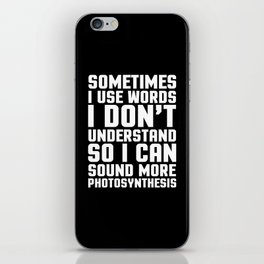 Words I Don't Understand Funny Quote iPhone Skin