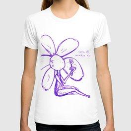 None of it Makes Sense Flowerkid T-shirt