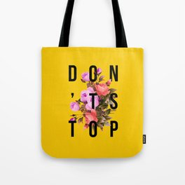 Don't Stop Flower Poster Tote Bag