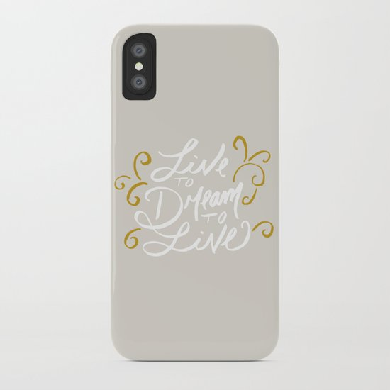 Live to Dream, Dream to Live iPhone Case