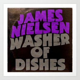 James Nielsen - Washer of Dishes  Art Print