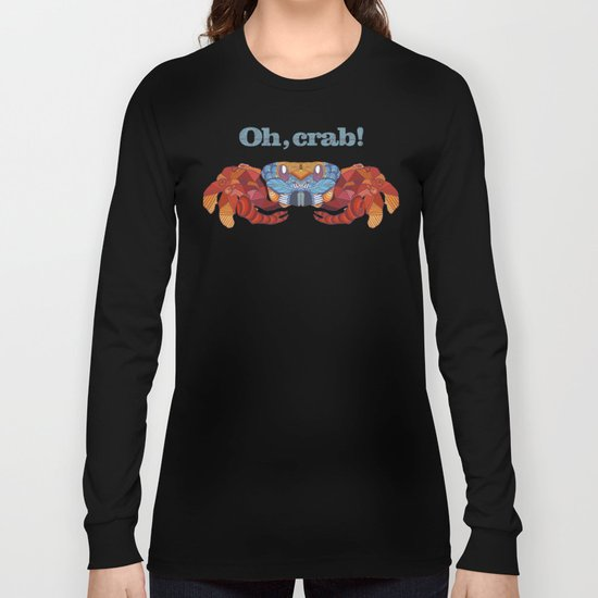 Oh, Crab! Long Sleeve T-shirt