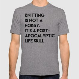 Knitting is not a hobby. T-shirt