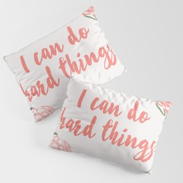 I Can Do Hard Things Pillow Sham