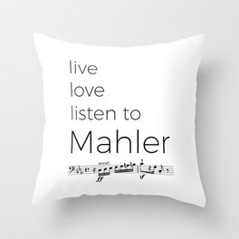 Live, love, listen to Mahler Throw Pillow