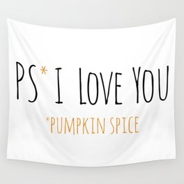 PS I Love you - Pumpkin Spice Wall Tapestry
