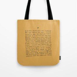 11 year old would be so proud of you Tote Bag
