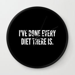 I ve done every diet there is Wall Clock