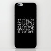good vibes iPhone & iPod Skins featuring Good Vibes by Word Quirk