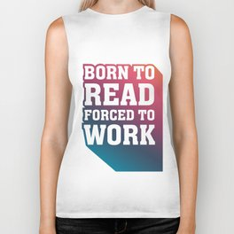 Born to Read Forced to Work RAINBOW Biker Tank