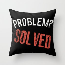 Problem? Solved! - Gift Throw Pillow