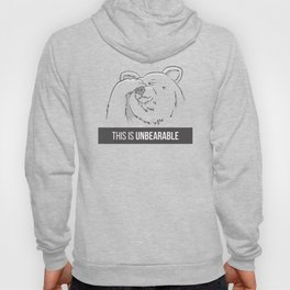 This Is Unbearable Hoody
