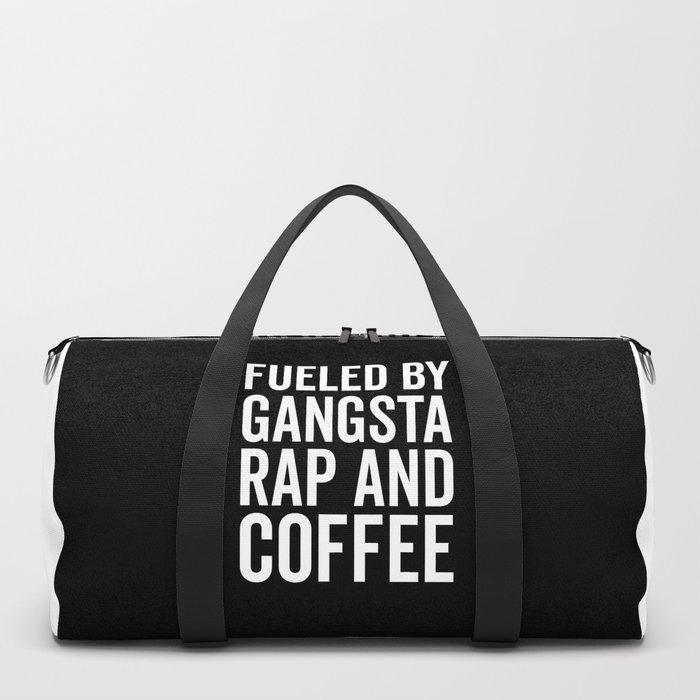 Gangsta Rap And Coffee Funny Quote Duffle Bag