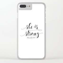 SHE IS STRONG, Proverbs 31 : 25,Nursery Girls,Gift For Her,Women Gift,Feminism Gift,Bedroom Decor Clear iPhone Case
